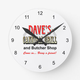 DAVE'S CANNIBAL GRILL ROUND CLOCKS
