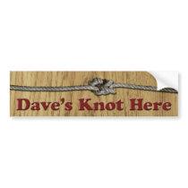 Dave's Knot Here - Bumper Sticker