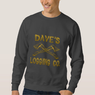 Dave's Logging Company Sweatshirt