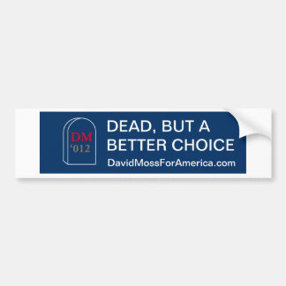 David Moss Bumper Sticker (Dead, but Better) Car Bumper Sticker