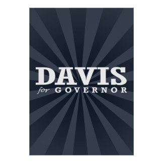 DAVIS FOR GOVERNOR 2014 POSTERS