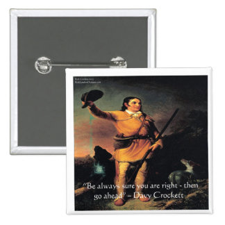 """Davy Crocket """"va a continuación"""" cita de la Pin Cuadrada 5 Cm"""