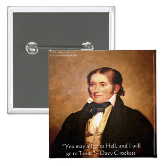 """Davy Crockett """"Going To Texas"""" Humor Quote Button"""