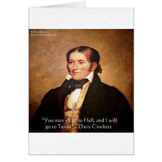 """Davy Crockett """"Going To Texas"""" Humor Quote Card"""