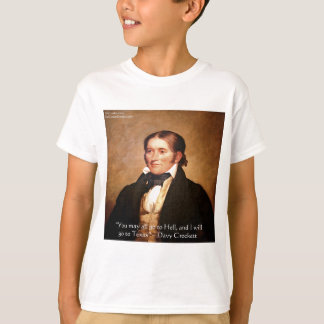"""Davy Crockett """"Going To Texas"""" Humor Quote T-Shirt"""