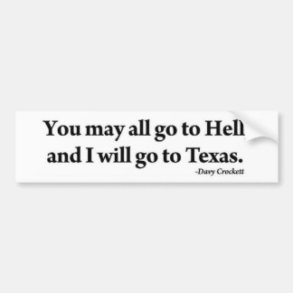 Davy Crockett You May All Go to Hell I'll Texas Bumper Sticker