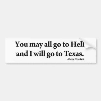 Davy Crockett You May All Go to Hell I'll Texas Car Bumper Sticker