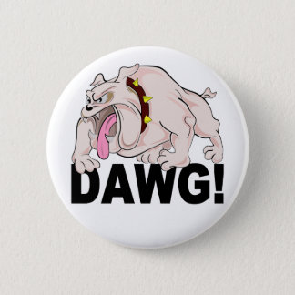 DAWG! button, customize Pinback Button