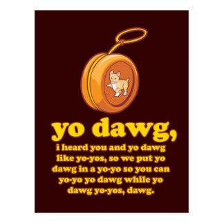 dawg del yo, oí le y el dawg del yo como los yoyos tarjetas postales