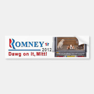 Dawg on it, Mitt! Car Bumper Sticker