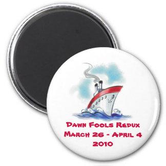 Dawn Fools Redux 2010 Magnet