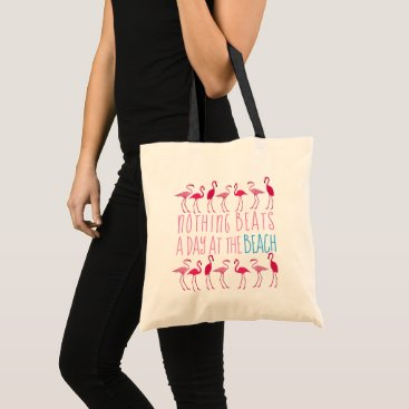Beach Themed Day at the Beach Saying Flamingo Cloth Tote Bag