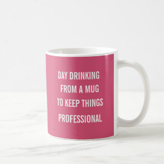 Day drinking from a mug to keep things professiona
