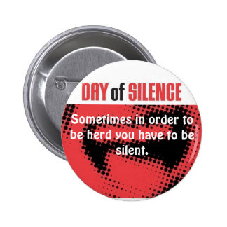 Day of Silence Pinback Button
