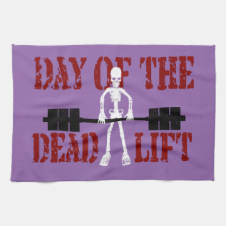 Day Of The Deadlift Kitchen Towel at Zazzle