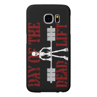 Day Of The DeadLift Samsung Galaxy S6 Case