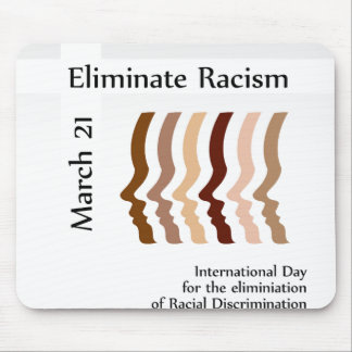 Day to celebrate elimination of racism mouse pad
