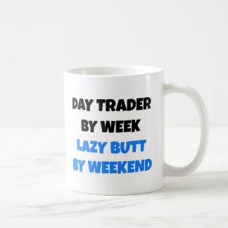 Day Trader by Week Lazy Butt by Weekend Classic White Coffee Mug