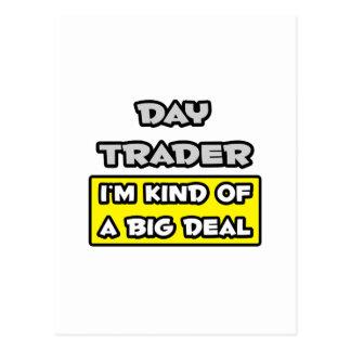 Day Trader .. I'm Kind of a Big Deal Postcard