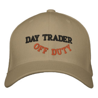 DAY TRADER, OFF DUTY - Customized Embroidered Baseball Hat