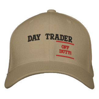 DAY TRADER, -----------OFFDUTY!---... - Customized Embroidered Baseball Hat