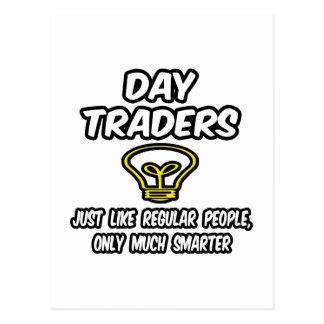Day Traders...Regular People, Only Smarter Postcard