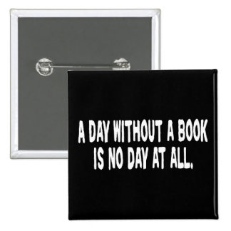 Day Without a Book Pinback Buttons