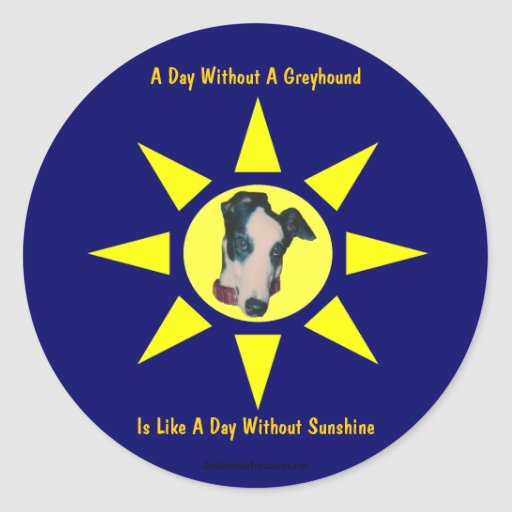 Day Without A Greyhound Dog Lovers Sticker Label