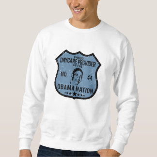 Daycare Provider Obama Nation Pull Over Sweatshirts