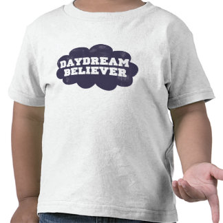 Daydream Believer T Shirts