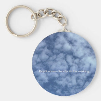 Daydreams--Reality in the making Keychains
