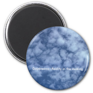 Daydreams--Reality in the making Refrigerator Magnets