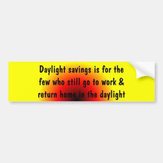 Daylight savings is for the few ... bumper sticker