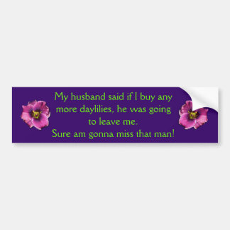 Daylily With Saying Car Bumper Sticker
