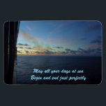 """Days at Sea Custom Magnet<br><div class=""""desc"""">A marine sunset,  seen from the side of a large cruise ship,  marks the perfect end to a day at sea.  Purchase as is,  or substitute you own favorite cruise saying.</div>"""