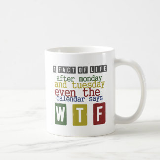 Days Of The Week Funny Quote Mug