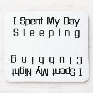 DaySleeping NightClubbing Mousepad