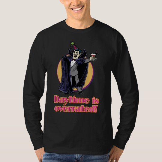 Daytime is overrated T-Shirt