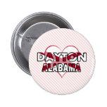 Dayton, Alabama Pinback Buttons