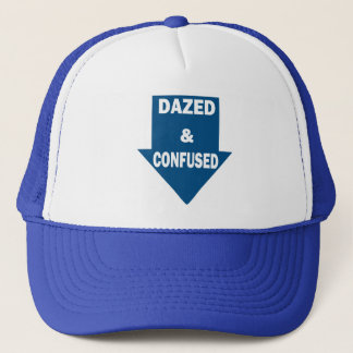 Dazed and Confused. Trucker Hat