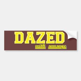 Dazed With Sausage Bumper Sticker