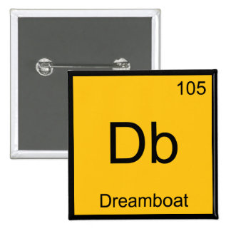 Db - Dreamboat Chemistry Element Symbol Funny Tee Pinback Button