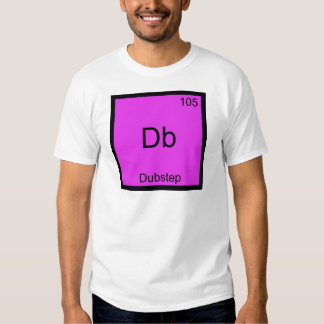 Db - Dubstep Chemistry Element Symbol Funny Music T-shirt