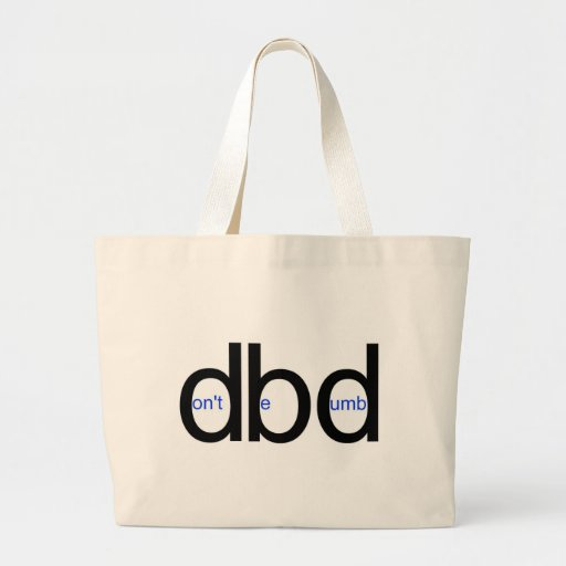 dbd - Don't Be Dumb Bags