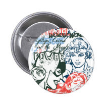 dc comics, spaced out, batgirl, wonder woman, fighting crime in the streets, power, strength, supergirl, super girl, Button with custom graphic design