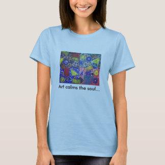 DCP_5401, Art calms the soul... T-Shirt