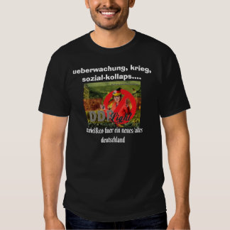 ddr_light, ueberwachung, krieg, sozial-kollaps.... shirt
