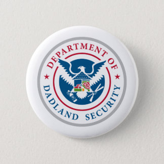 DDS - Department of Dadland Security Pinback Button