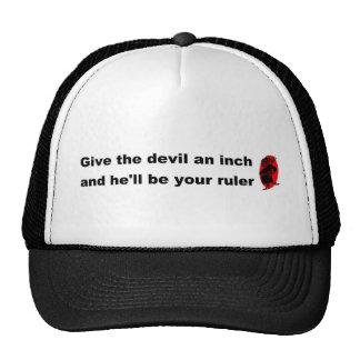 Dé a diablo a la pulgada y él será su regla gorro de camionero