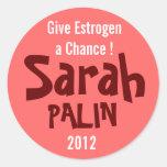 ¡Dé a estrógeno una oportunidad! Sarah Palin 2012 Etiquetas Redondas